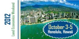 2012 Land Economics Weekend   October 3-5   Honolulu, Hawaii