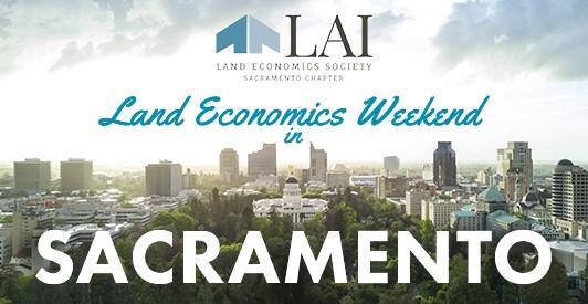 LAI Land Economics Weekend in Sacramento